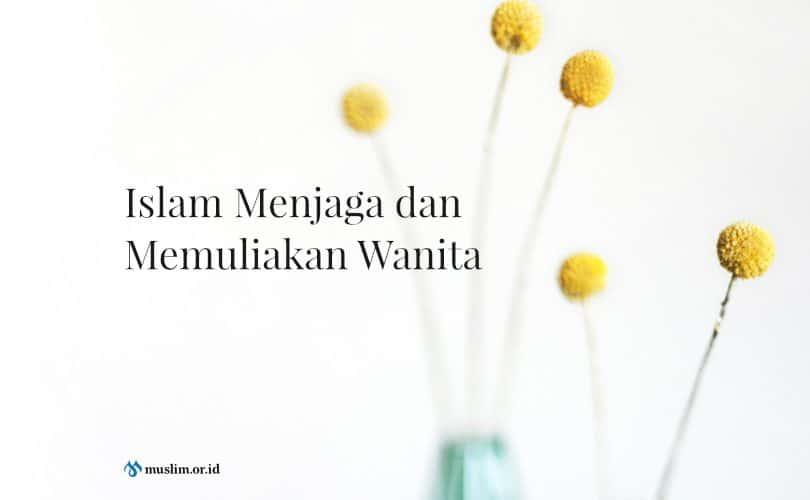 Islam-Menjaga-dan-Memuliakan-Wanita-810x500